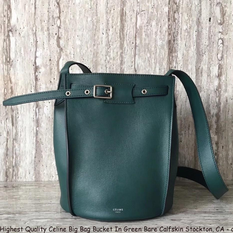 34925a7593b Highest Quality Celine Big Bag Bucket In Green Bare Calfskin ...