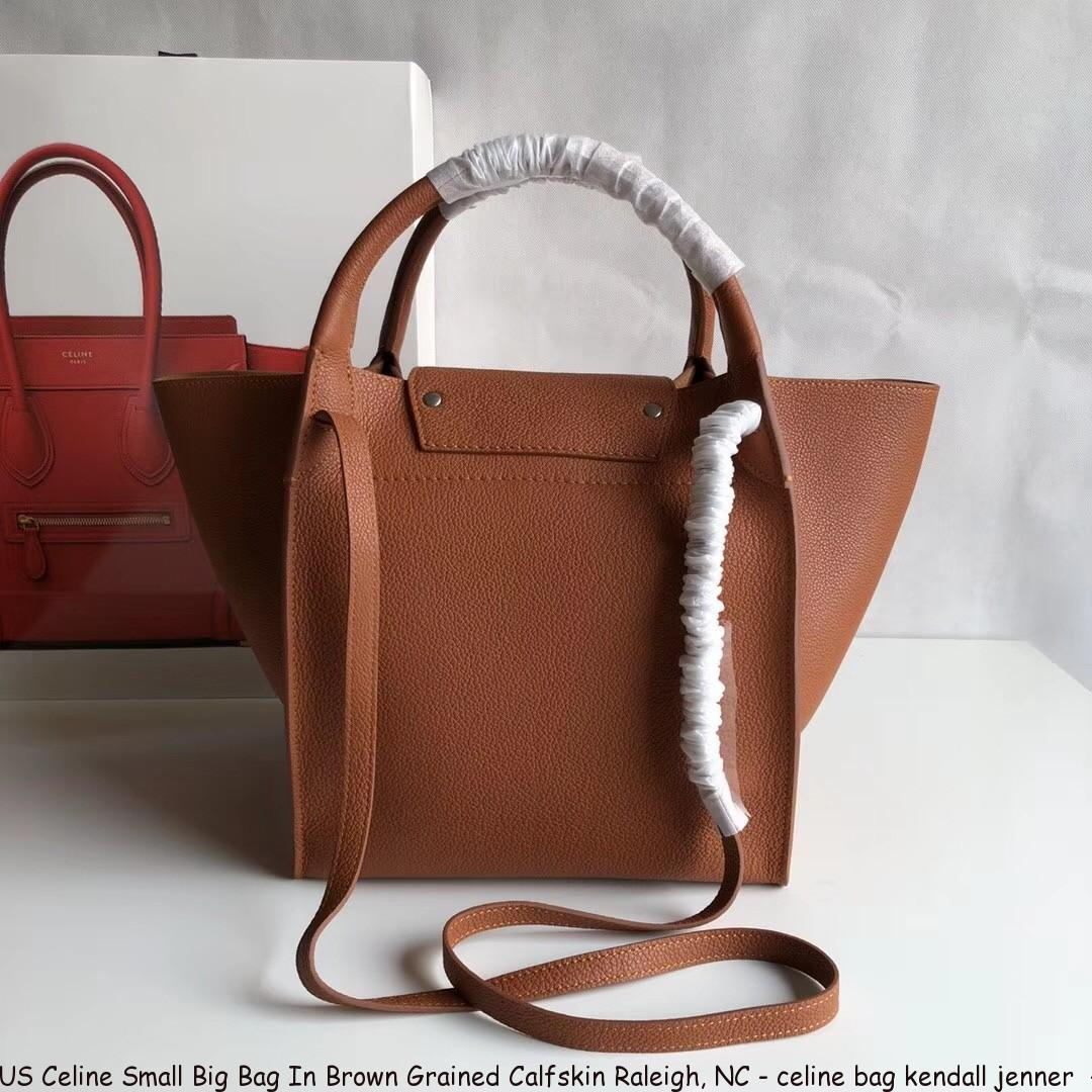 33ae057a04 US Celine Small Big Bag In Brown Grained Calfskin Raleigh, NC - celine bag  kendall jenner - 1803